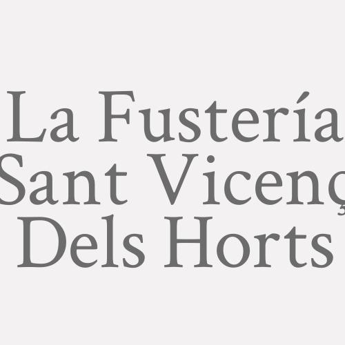 La Fustería Sant Vicenç Dels Horts