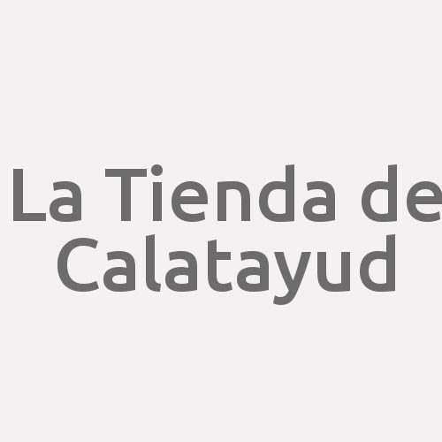 La Tienda de Calatayud