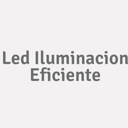 Led Iluminacion Eficiente