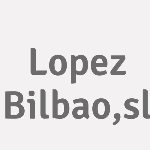 Lopez Bilbao,s.l.