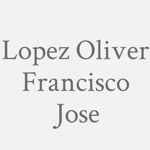 Lopez Oliver Francisco Jose