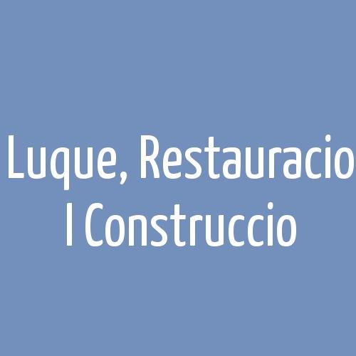 Luque, Restauracio i Construccio