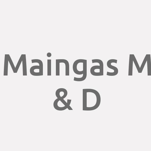 Maingas M & D