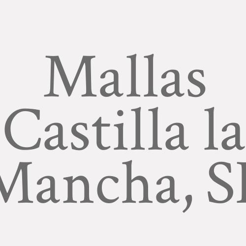 Mallas Castilla La Mancha, S.l