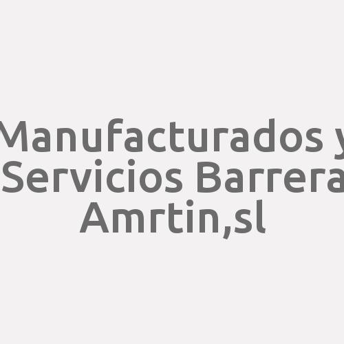 MANUFACTURADOS Y SERVICIOS BARRERA MARTÍN, S.L