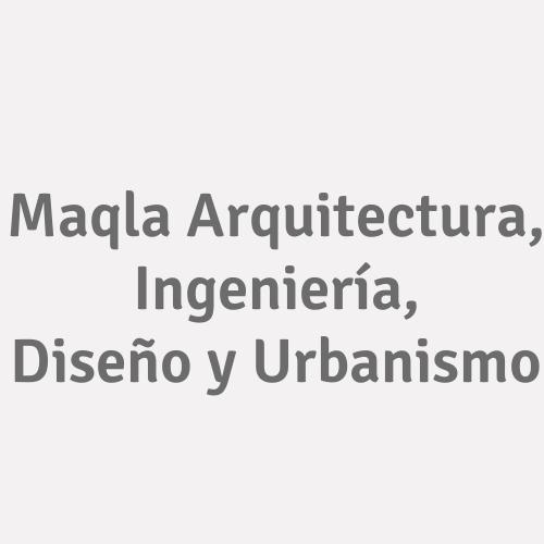 Maqla Arquitectura, Ingeniería, Diseño Y Urbanismo