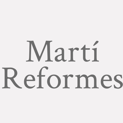 Martí Reformes