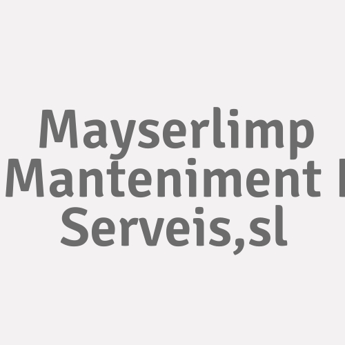 Mayserlimp Manteniment I Serveis,s.l.