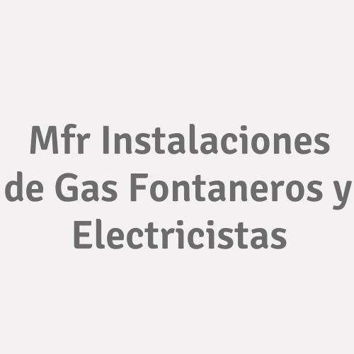 Mfr Instalaciones de Gas  Fontaneros y Electricistas