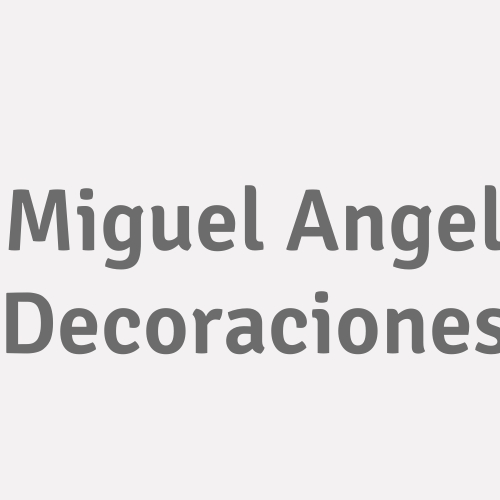 Miguel Angel Decoraciones