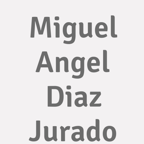Miguel Angel Diaz Jurado