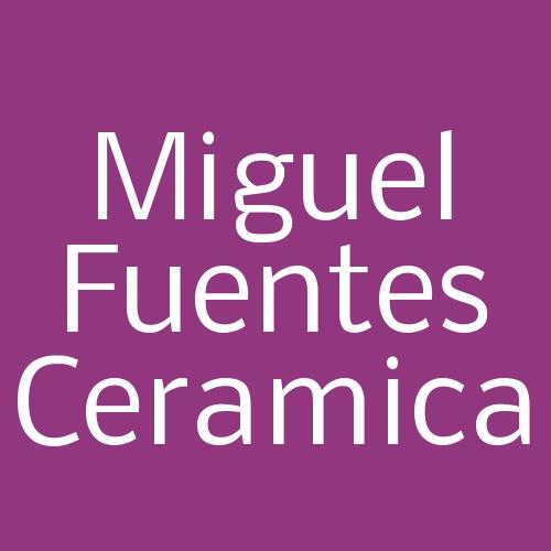 Miguel Fuentes Ceramica