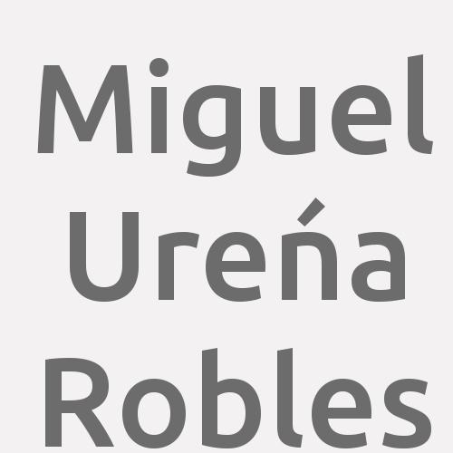 Miguel Ureńa Robles