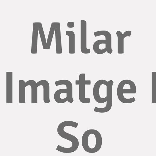 Milar Imatge I So