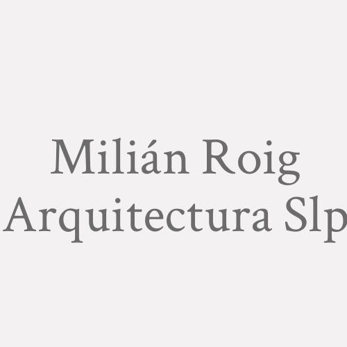 Milián Roig Arquitectura  S.L.P