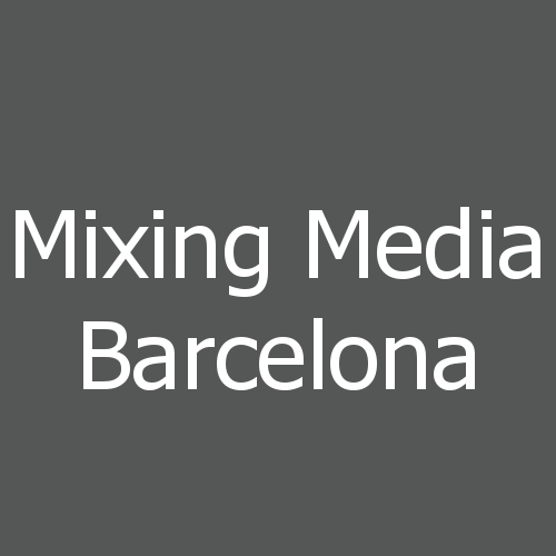 Mixing Media Barcelona