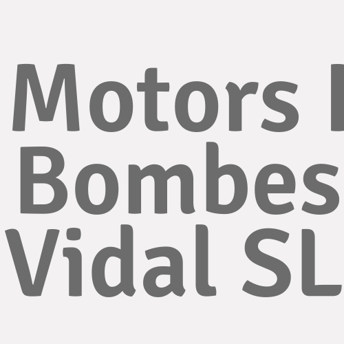 Motors I Bombes Vidal SL