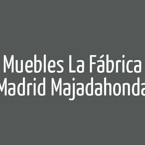 Muebles La Fábrica Madrid Majadahonda