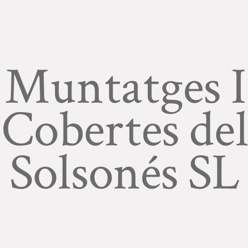 Muntatges I Cobertes del Solsonés SL