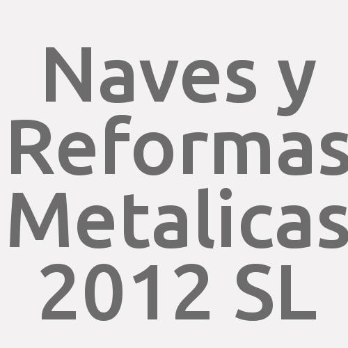 Naves Y Reformas Metalicas 2012 S.l.