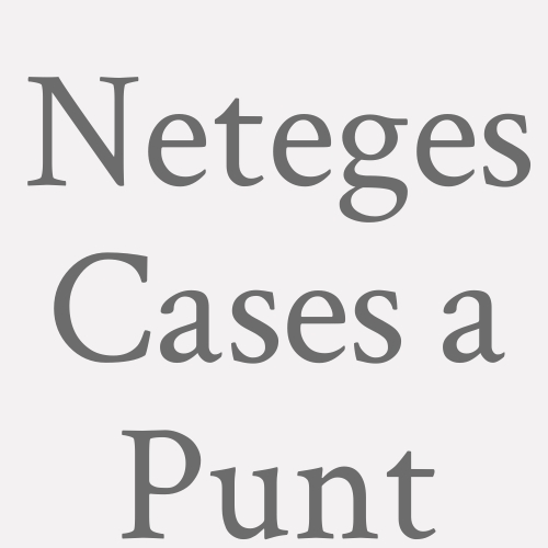 Neteges Cases A Punt