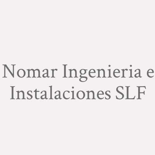 Nomar Ingenieria E Instalaciones  S.l. F