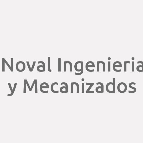 Noval Ingenieria Y Mecanizados