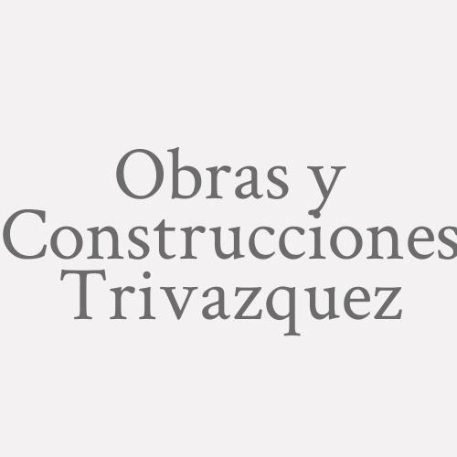 Obras y Construcciones Trivazquez