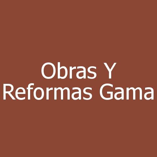 OBRAS Y REFORMAS GAMA