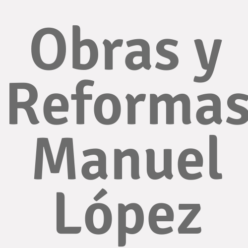 Obras y Reformas Manuel López