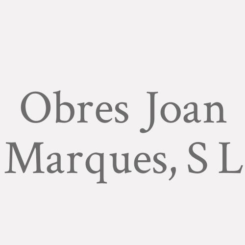 Obres Joan Marques, S L