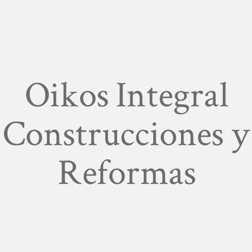 Oikos Integral Construcciones Y Reformas