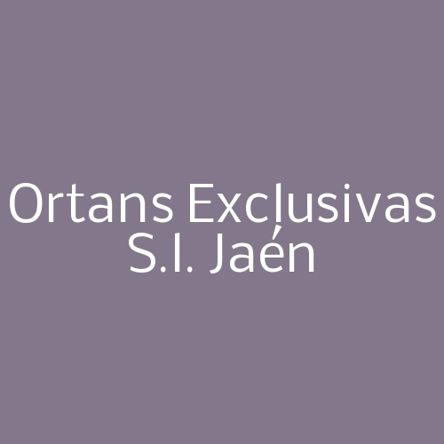 Ortans Exclusivas S.L. Jaén