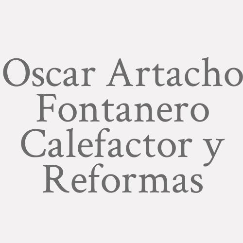 Oscar Artacho Fontanero Calefactor Y Reformas
