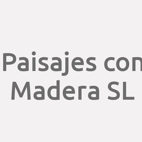 Paisajes Con Madera Sl