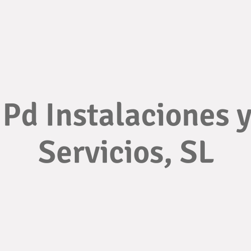 Pd Instalaciones Y Servicios, S.l.