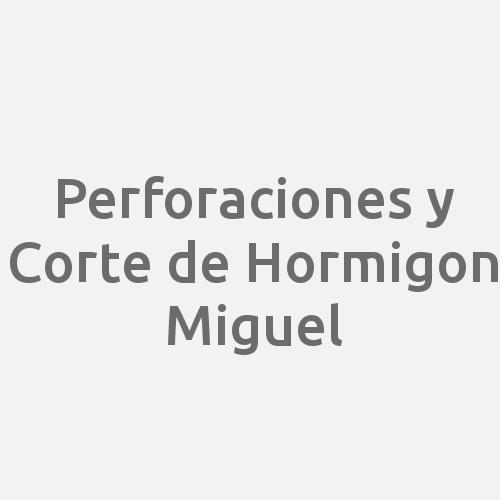 Perforaciones y Corte de Hormigon Miguel