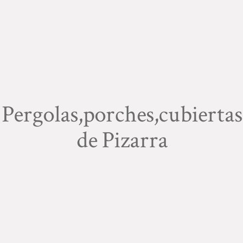 Pergolas, Porches, Cubiertas De Pizarra