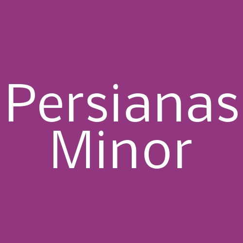 Persianas Minor