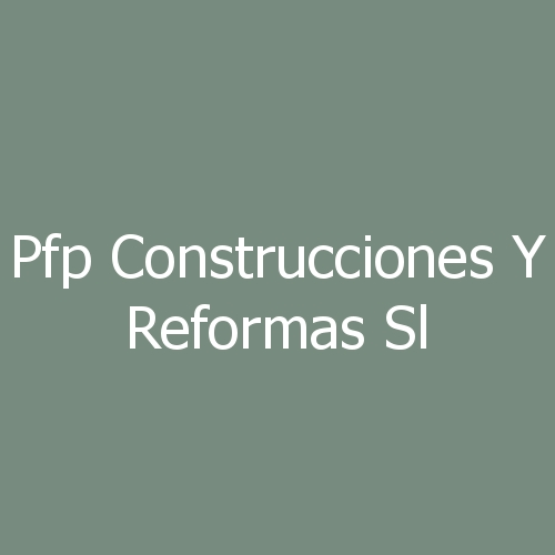 PFP Construcciones y Reformas SL
