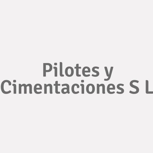 Pilotes y Cimentaciones  S l