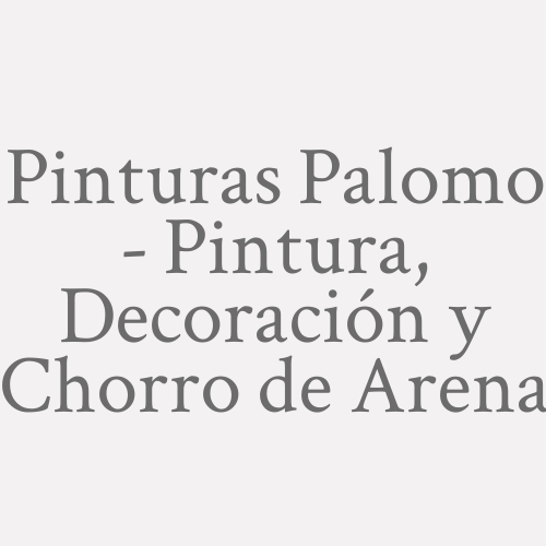 Pinturas Palomo - Pintura, Decoración Y Chorro De Arena