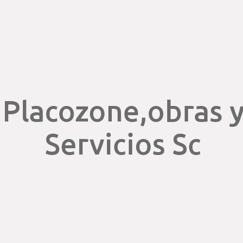 Placozone,obras Y Servicios Sc