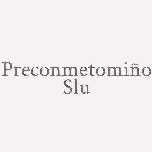 Preconmetomiño Slu.