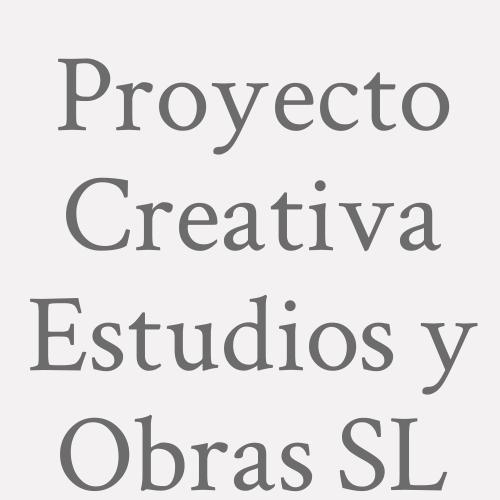 Proyecto Creativa Estudios Y Obras S.L.