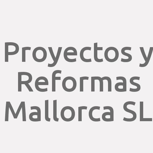 Proyectos Y Reformas Mallorca Sl