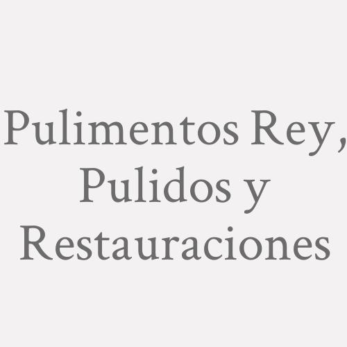 Pulimentos Rey, Pulidos Y Restauraciones