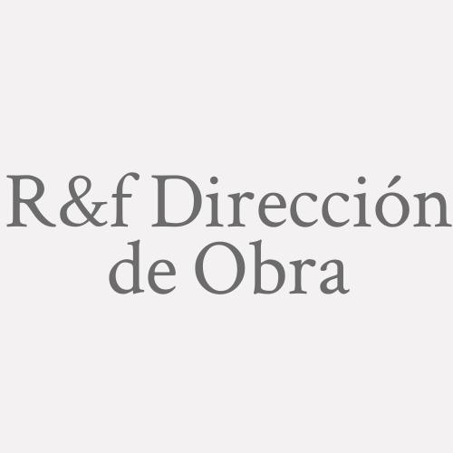 R&f Dirección De Obra
