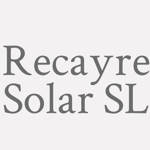 Recayre Solar Sl