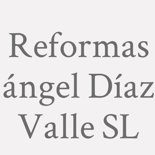 Reformas ángel Díaz Valle SL